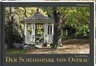 Der Schlosspark von Ostrau von Sven-Olaf Höhne (2016, Gebundene Ausgabe)