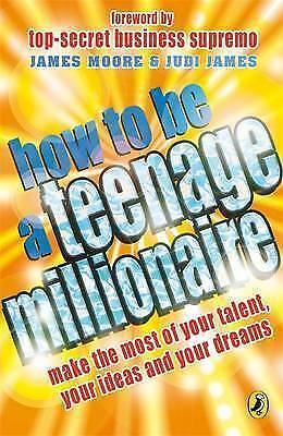 How to be a Teenage Millionaire, James, Judi, Moore, James, Very Good Book