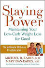 Staying Power: Maintaining Your Low-carb Weight Loss for Good by Mary Dan Eades, Michael R. Eades (Hardback, 2005)