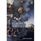 The European Witch-Hunt: 1400 - 1750 by Julian Goodare (Hardback, 2016)