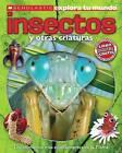 Scholastic Explora Tu Mundo: Insectos y Otras Criaturas: (Spanish Language Edition of Scholastic Discover More: Bugs) by Penelope Arlon (Paperback / softback, 2013)