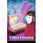 a Young Witch's Magical Adventure by Lillie Lemire 9781424154135