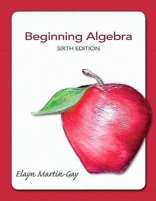 Beginning Algebra 6th Edition by Elayn Martin-Gay (2013, Paperback)