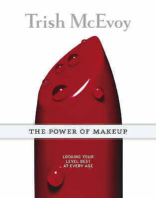 """""""AS NEW"""" McEvoy, Trish, The Power of Makeup: Looking Your Level Best at Any Age,"""