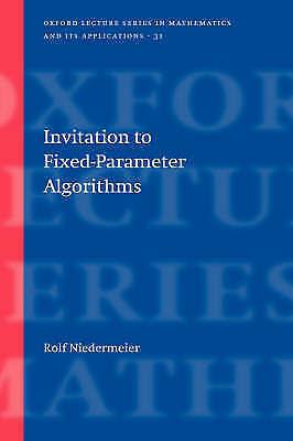 Invitation to Fixed-Parameter Algorithms by Rolf Niedermeier (Hardback, 2006)