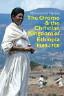 The Oromo and the Christian Kingdom of Ethiopia: 1300-1700 by Mohammed Hassen (Hardback, 2015)