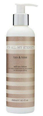 For All My Eternity TAN & TONE Firming Toning Anti-Cellulite Sunless Tan Lotion