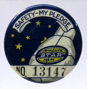 "c. 1920 ARMOUR'S STAR HAM SAFETY MY PLEDGE employee 1.5"" badge pinback button *"