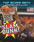 Slam Dunk!: Basketball Facts and Stats by Ruth Owen, Mark Woods (Hardback, 2011)