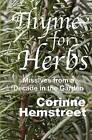 Thyme for Herbs: Missives from a Decade in the Garden by Corinne Hemstreet (Paperback / softback, 2010)