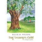 Bug Swamp's Gold by Billie H Wilson (Paperback / softback, 2014)