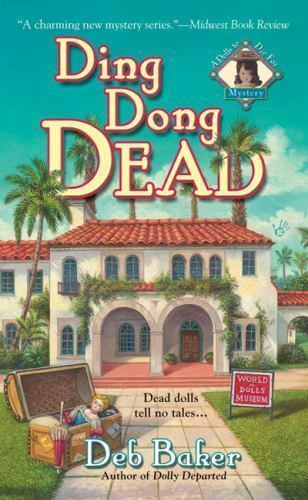 Ding Dong Dead (A Dolls to Die For Mystery) by Baker, Deb