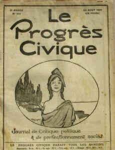 Raisonnable Le Progrès Civique N°105 1921 - Journal De Critique Politique Henri Dumay Rare Pour Convenir à La Commodité Des Gens
