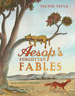 Aesop's Forgotten Fables by Fiona Waters (Hardback, 2013)