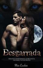 Novela Romántica y Erótica en Español Paranormal o Sobrenatural: Desgarrada :...