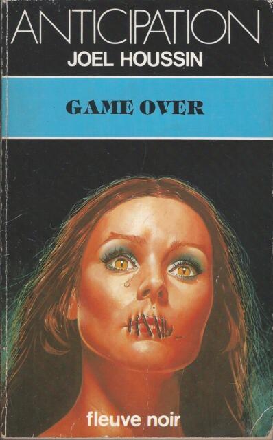 Game over - Joël Houssin - Fleuve Noir Anticipation 1983 - [Etat correct]