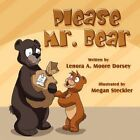 Please Mr. Bear 9781456009410 by Lenora A. Moore Dorsey Book