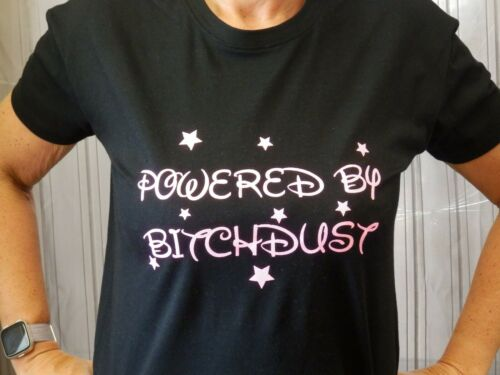 POWERED BY BITCHDUST Various colours//sizes T Shirt Novelty Funny Gift Disney