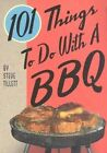 101 Things to Do with A Bbq by Steve Tillett (Board book, 2005)