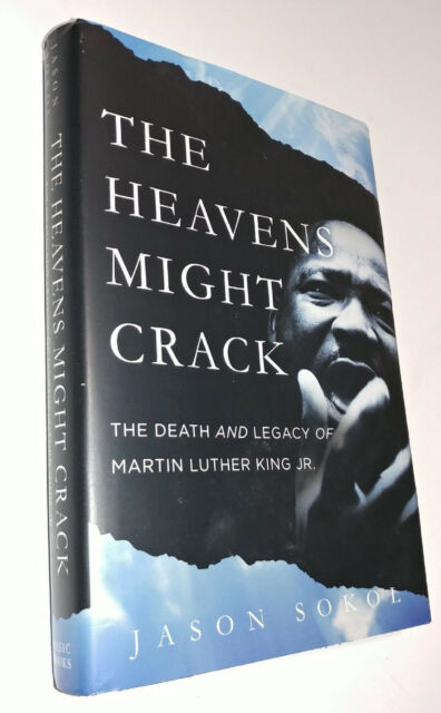 The Heavens Might Crack: The Death and Legacy of Martin ...
