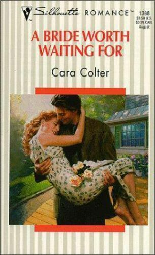 A Bride Worth Waiting For by Cara Colter