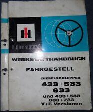 IHC Schlepper 433 , 533 , 633 Werkstatthandbuch Fahrgestell