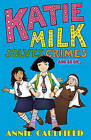 Katie Milk Solves Crimes and So on by Annie Caulfield (Paperback, 2006)