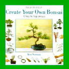 Create Your Own Bonsai by Ken Norman (Hardback, 1996)