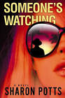 Someone's Watching by Sharon Potts (Hardback, 2011)