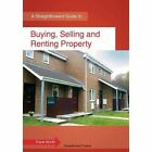 Buying, Selling and Renting Property: A Straightforward Guide by Frank Worth (Paperback, 2014)