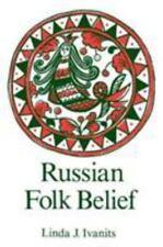 Russian Folk Belief by Linda J. Ivantis (1992, Paperback)