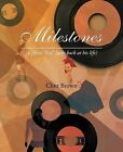 Milestones: (A Fifties Kid Looks Back at His Life) by Clint Brown (Paperback / softback, 2012)