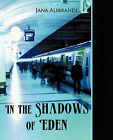 In the Shadows of Eden by Jana Alibrandi (Paperback, 2010)