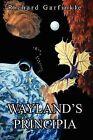 Wayland's Principia by Richard Garfinkle (Paperback, 2009)