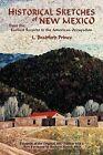 Historical Sketches of New Mexico by Lebaron Bradford Prince, L Bradford Prince (Paperback / softback, 2009)