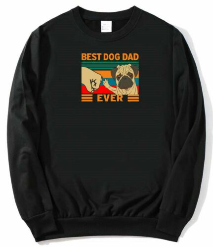 Best Dog Dad Ever Sweatshirt Daddy Father/'s Day Birthday Christmas Gift Men Top