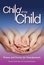 Child of My Child : Poems and Stories for Grandparents (2010, Paperback)