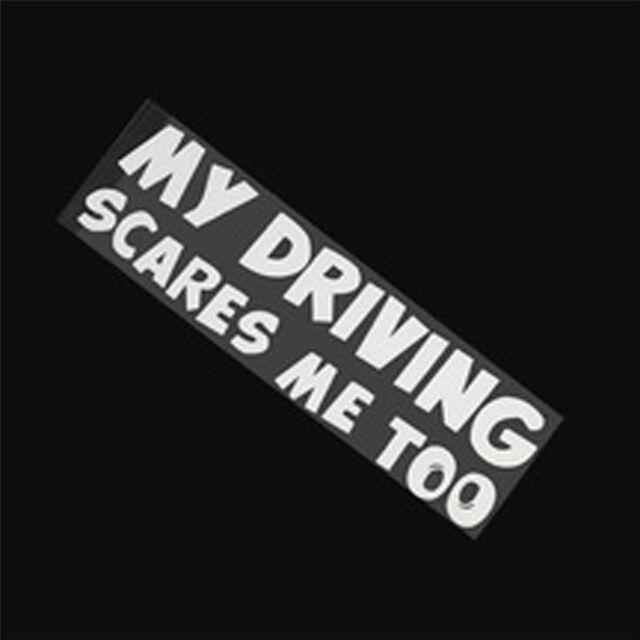Funny car stickers my driving scares me too car window vinyl decal sticker new