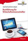 Buchfuhrung Fur Wirtschaftswissenschaftler by Gerd Graf, Corinna Spec (Paperback, 2013)