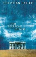 Haller, Christian - Der seltsame Fremde: Roman