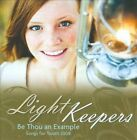 Light Keepers: Be Thou an Example - Songs for Youth 2009 by Jenny Phillips (CD, Nov-2008, Shadow Mountain Records)