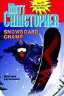 Snowboard Champ by Matt Christopher (Paperback / softback, 2001)