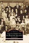 Italian-Americans in Rhode Island: Volume II by Joseph R Muratore (Paperback / softback, 1999)
