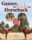 Games for Kids on Horseback: 13 Ideas for Fun and Safe Horseplay by Gabriele Karcher (Hardback, 2014)