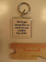 Fun Keyring - Gag Gift ? - We'll Get Along Fine As Soon As You Realize I'm God