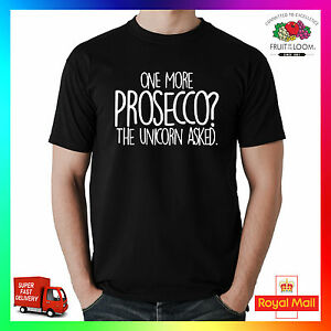 74e4459e One More Prosecco Unicorn T-shirt Tee Tshirt Gift Mens Ladies Funny ...
