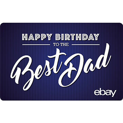 eBay eGift Card - Happy Birthday Dad $25 $50 $100 or $200 - Email Delivery