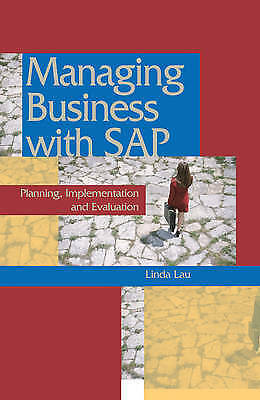 Managing Business with SAP:: Planning Implementation and Evaluation by Linda La