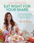Supercharged Food: Eat Right for Your Shape: Deliciously Healthy Ayurvedic Recipes for a Brand-New You by Lee Holmes (Paperback, 2016)