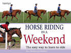 Horse Riding in a Weekend: The Easy Way to Learn to Ride by Jane Holderness-Roddam (Paperback, 2004)